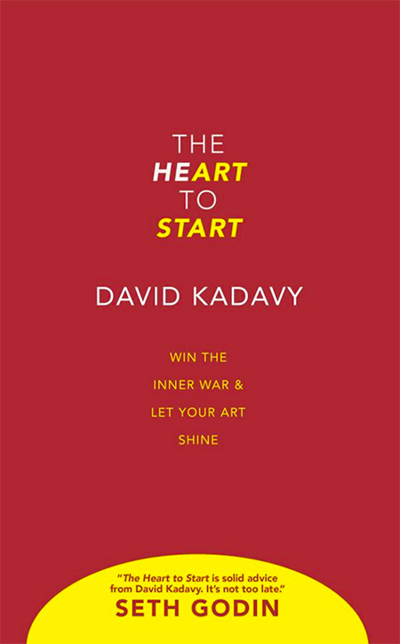 The Heart to Start book by David Kadavy